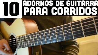 10 Adornos Faciles de Guitarra para Corridos