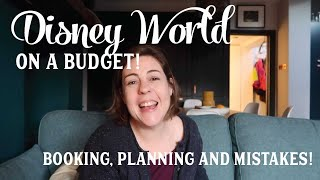 Disney World On A Budget From The UK, Booking, Planning And Mistakes!