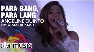 Angeline Quinto - Para Bang, Para Lang (@LoveAngelineQuinto Album Launch)
