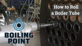 Rolling a Boiler Tube - Boiling Point