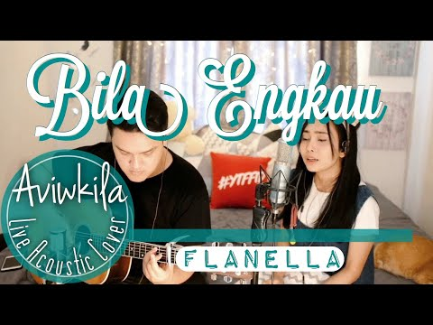 Flanella - Bila Engkau (Live Acoustic Cover By Aviwkila) Mp3