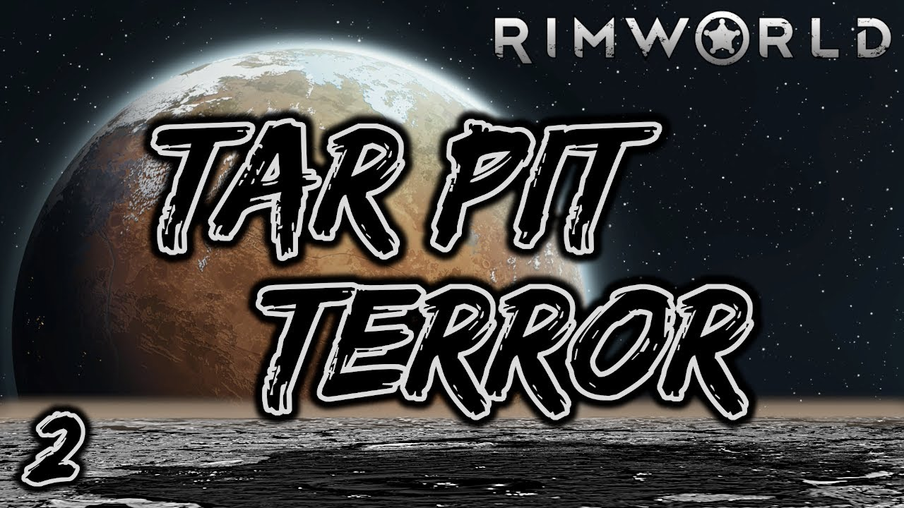 Rimworld: Tar Pit Terror - Part 2: Not The Bees!