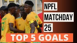 Top Five Goals | NPFL Matchday 25 | Nigeria Professional Football League | NPFL21