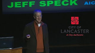 preview picture of video 'Jeff Speck | City of Lancaster Walkability Study Findings Presentation'