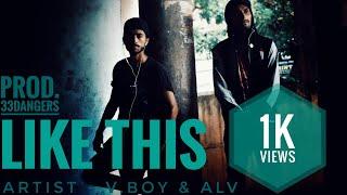 Like this by V.boy ft Alv full music video  [33DANGERS ]