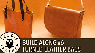 Leather Build Along #6: Turned Leather Messenger And Tote Bags