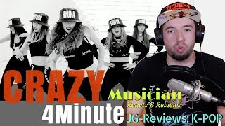 Musician Reacts & Reviews 4MINUTE - CRAZY | JG-REVIEWS:K-POP