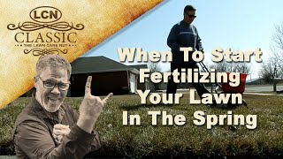 Know When To Start Fertilizing Your Lawn In The Spring from The Lawn Care Nut - Allyn Hane