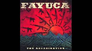 Fayuca | The Assassination | #4 Kill All the Righteous Men