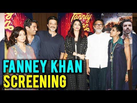 Fanney Khan Screening | Aishwarya Rai, Anil Kapoor