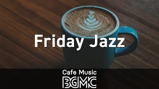Friday Jazz: Romantic Saxophone Background Music - Jazz Music For Dinner, Good Mood