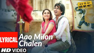 Lyrical: Aao Milo Chalen | Jab We Met | Shahid Kapoor, Kareena Kapoor | Shaan, Ustad Sultan Khan - Download this Video in MP3, M4A, WEBM, MP4, 3GP