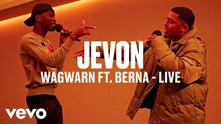Jevon   Wagwarn Ft. Berna (Live) | Vevo DSCVR