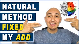 How to Focus with ADHD [Natural Treatment & My ADD Cured? | Adult Attention Deficit Disorder]
