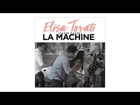 Elisa Tovati - (casse casse) La Machine (Clip officiel)