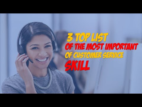 , title : '3 top list of the most important customer service skills