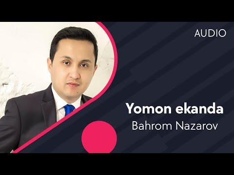 Bahrom Nazarov - Yomon ekanda | Бахром Назаров - Ёмон эканда (music version)