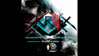 Skrillex - My name is BAKSA