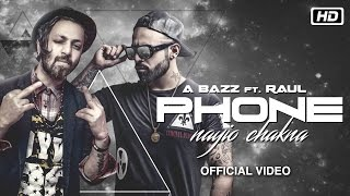Phone Nayo Chakna by A Bazz ft Raul