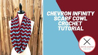 Chevron Infinity Scarf Cowl Free Pattern Workshop