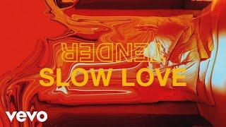 TENDER   Slow Love