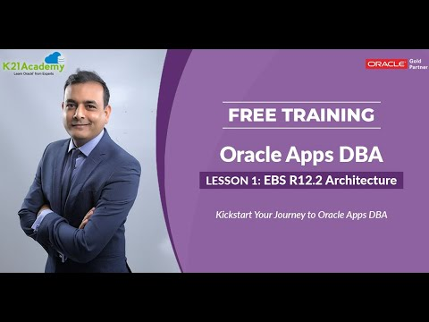 [FREE Training ] ORACLE APPS DBA (R12.2) - LESSON 1 – EBS ...