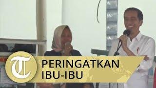 Momen Lucu saat Presiden Jokowi Ingatkan Ibu-ibu yang Tak Suka Prabowo