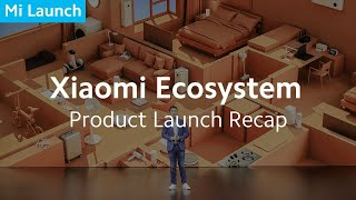 Xiaomi Ecosystem Product Launch Highlight Recap in 9 minutes (9 mins and 6 products!)
