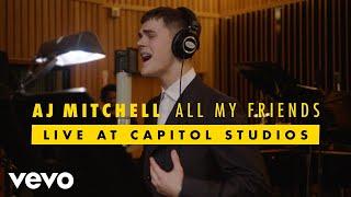 AJ Mitchell   All My Friends (Live At Capitol Studios)