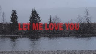 Dastic feat. Cade - Let Me Love You