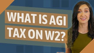 What is AGI tax on w2?