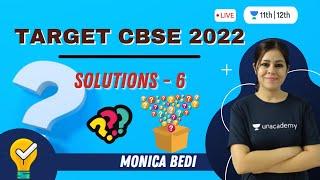 Solutions -6 | Target CBSE 2022 | Chemistry | Unacademy 11th & 12th | Monica Bedi - MONICA