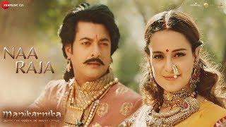 Naa Raja - Full Video | Manikarnika - Telugu | Kangana Ranaut | Shankar Ehsaan Loy
