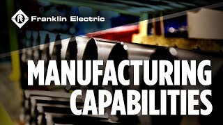 Franklin Electric Manufacturing Capabilities