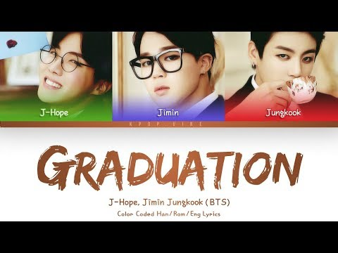 J-Hope, Jimin, Jungkook (BTS - 방탄소년단) - Graduation Song  (Color Coded Lyrics/Eng/Rom/Han) Mp3