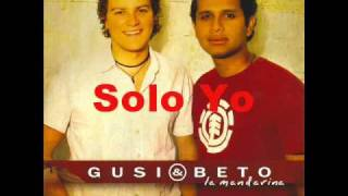 Solo yo - Gusi y Beto (Video)