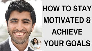 HOW TO KEEP YOURSELF MOTIVATED TO ACHIEVE YOUR GOALS