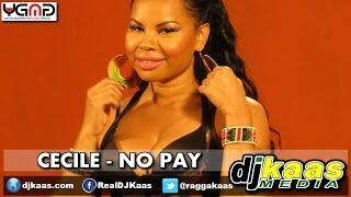 CeCile - No Pay (June 2014) So It Set Riddim - YGMG | Dancehall