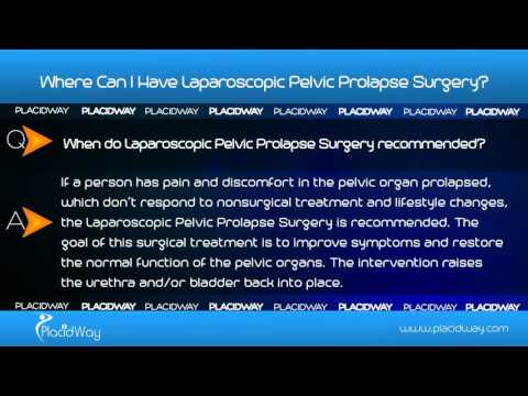 Where Can I Have Laparoscopic Pelvic Prolapse Surgery?