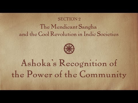 MOOC BUDDHA1x | 2.6 Ashoka's Recognition of the Power of the Community