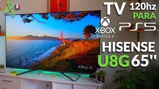 HISENSE U8G, La SMARTV 4K a 120HZ perfecta para tu PS5 o Xbox Series X