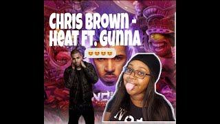 Chris Brown   Heat Ft. Gunna | Lit Reaction