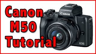 Canon M50 Full Tutorial Training Overview