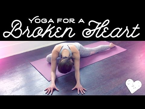 Yoga For a Broken Heart – Unconditional Love