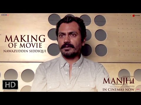 Nawazuddin Siddiqui speaks about how he prepped for the role of Manjhi & the challenges he faced