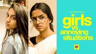 Girls vs Annoying Situations | Girl Formula | Chai Bisket