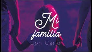Mi Familia - Jon Carlo, feat Geancarlos