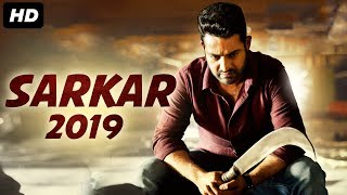 SARKAR 2019 - New Released Full Hindi Dubbed Movie | Jr NTR | New South Movie 2019