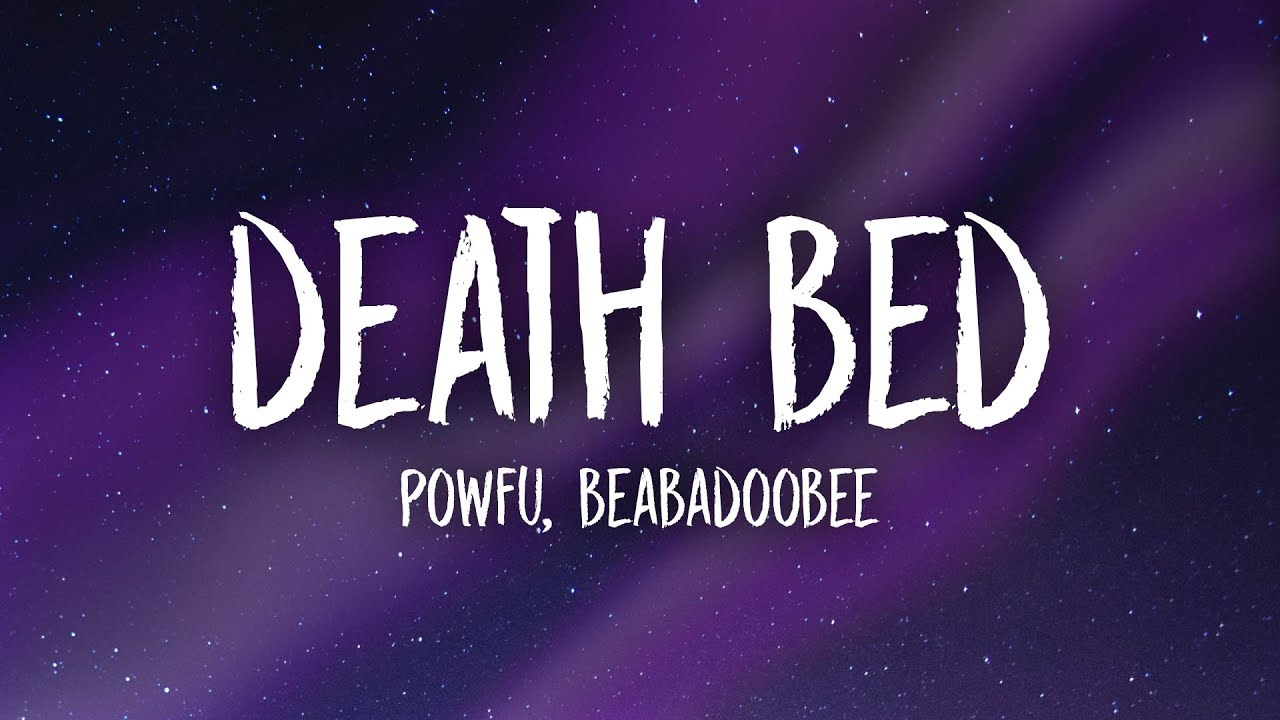 Powfu - Death Bed (Lyrics) ft. beabadoobee