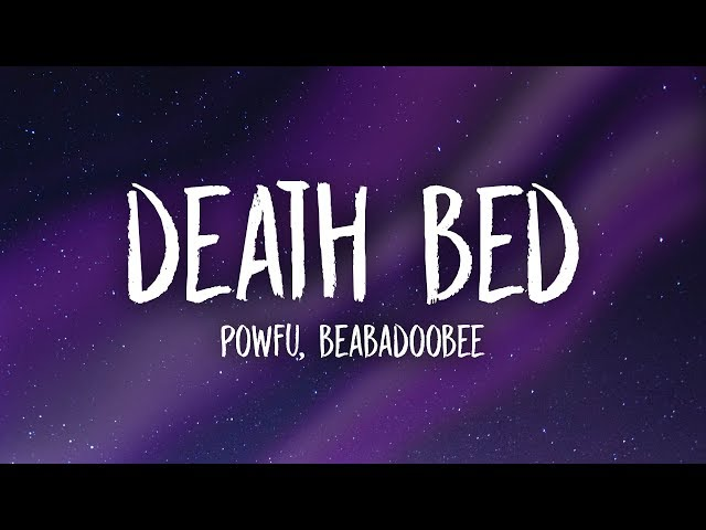 Powfu - Death Bed (Lyrics) ft. beabadoobee | don't stay awake for too long